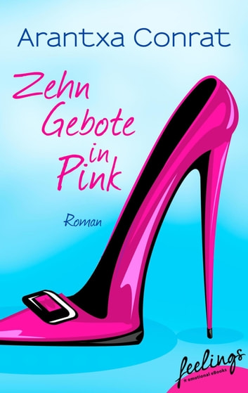 10 Gebote in Pink - Roman ebook by Arantxa Conrat