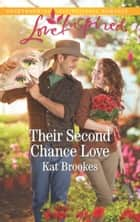Their Second Chance Love (Mills & Boon Love Inspired) (Texas Sweethearts, Book 3) ebook by Kat Brookes