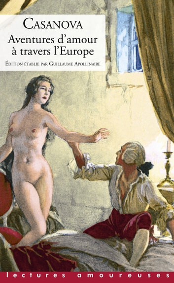 Aventures d'amour à travers l'Europe eBook by Giacomo Casanova
