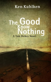 The Good Know Nothing - A California Century Mystery ebook by Ken Kuhlken