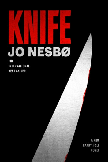 Knife - A New Harry Hole Novel ebook by Jo Nesbo