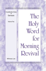 The Holy Word for Morning Revival - Crystallization-study of Genesis Volume 2 ebook by Witness Lee