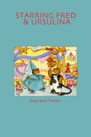 Starring Fred and Ursulina ebook by Suzy-Jane Tanner