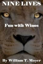Fun With Winos ebook by William T. Moyer