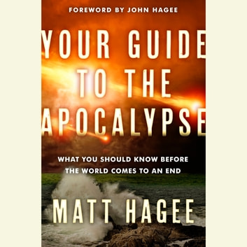Your Guide to the Apocalypse - What You Should Know Before the World Comes to an End audiobook by Matt Hagee