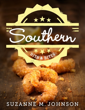 Southern Bits & Bites ebook by Suzanne M. Johnson