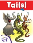 Tails! ebook by Linda Hayward, Kim Mitzo Thompson, Steve Gray