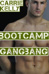Boot Camp Gangbang ebook by Carrie Kelly
