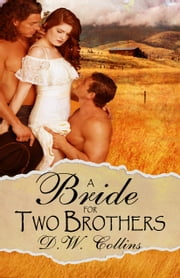 A Bride for Two Brothers ebook by D. W. Collins