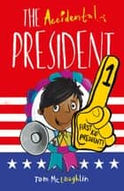 The Accidental President ebook by Tom McLaughlin