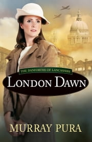 London Dawn ebook by Murray Pura