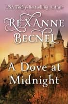 A Dove at Midnight ebook by Rexanne Becnel