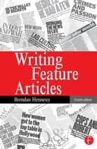 Writing Feature Articles ebook by Brendan Hennessy