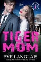 Tiger Mom ebook by Eve Langlais