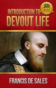 Introduction to the Devout Life ebook by St. Francis de Sales, Wyatt North
