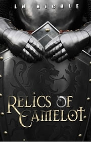 Relics of Camelot ebook by L.H. Hood