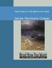 Ned Myers: A Life Before The Mast ebook by James Fenimore Cooper