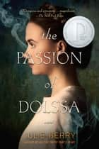 The Passion of Dolssa ebook by Julie Berry
