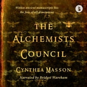 Alchemists' Council (Booktrack Edition) audiobook by Cynthea Masson