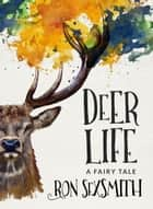 Deer Life ebook by Ron Sexsmith
