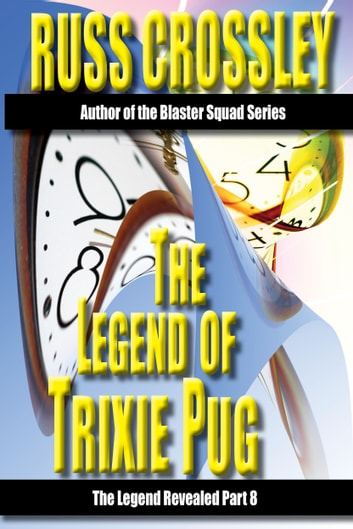The Legend of Trixie Pug Part 8 ebook by Russ Crossley