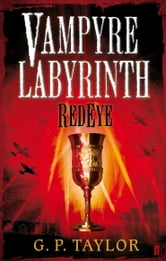 Vampyre Labyrinth: RedEye ebook by G.P. Taylor