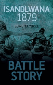 Isandlwana 1879 ebook by Edmund Yorke