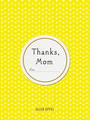 Thanks, Mom ebook by Sherry Conway Appel,Allen Appel