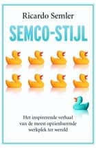 Semco-stijl ebook by Ricardo Semler, Nico Kuipers