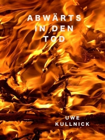Abwärts in den Tod ebook by Uwe Kullnick