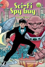 Sci-Fi Spy Guy (Full Flight Gripping Stories) ebook by Roger Hurn,Anthony Williams