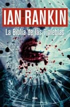 La Biblia de las Tinieblas ebook by Ian Rankin