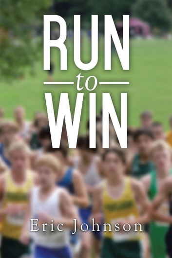Run to win ebook by eric johnson 9781499021806 rakuten kobo run to win ebook by eric johnson fandeluxe PDF