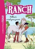 Le Ranch 13 - Polluer n'est pas jouer ebook by Télé Images Kids, Christelle Chatel