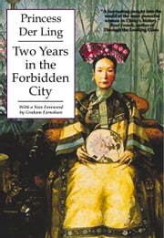 Two Years in the Forbidden City ebook by Der Ling,Graham Earnshaw