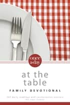 NIV, Once-A-Day: At the Table Family Devotional, eBook ebook by Christopher D. Hudson