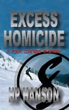 Excess Homicide - A Four Corners Mystery ebook by HP Hanson