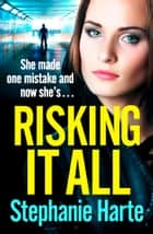 Risking It All - an addictive new crime saga series perfect for fans of Martina Cole ebook by