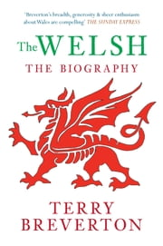 The Welsh - The Biography ebook by Terry Breverton