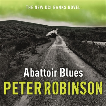 Abattoir Blues - DCI Banks 22 audiobook by Peter Robinson