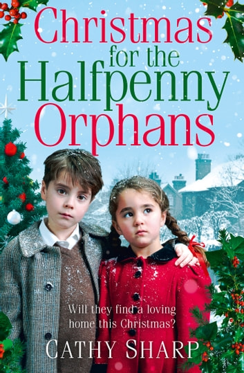 Christmas for the Halfpenny Orphans (Halfpenny Orphans, Book 3) eBook by Cathy Sharp