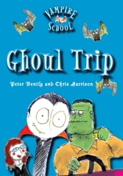 Ghoul Trip ebook by Peter Bently,Chris Harrison