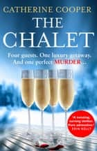 The Chalet ebook by Catherine Cooper