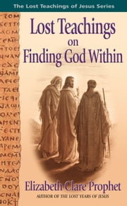 Lost Teachings on Finding God Within ebook by Mark L. Prophet,Elizabeth Clare Prophet