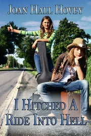 I Hitched A Ride Into Hell ebook by Joan Hall Hovey