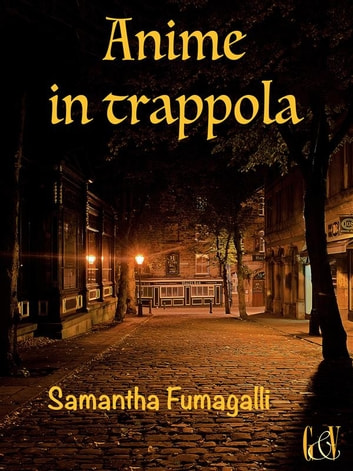 Anime in trappola ebook by Samantha Fumagalli