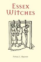Essex Witches ebook by Peter Brown