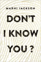 Don't I Know You? ebook by Marni Jackson