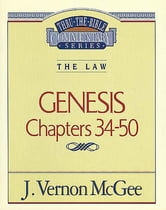Genesis III - The Law (Genesis 34-50) ebook by J. Vernon McGee