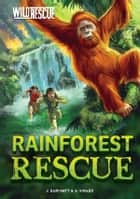 Rainforest Rescue Ebook di Jan Burchett, Diane Le Feyer